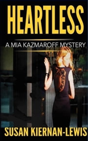 Heartless - Book 4 of the Mia Kazmaroff Mysteries ebook by Susan Kiernan-Lewis