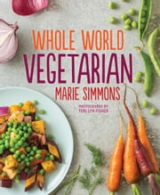 Whole World Vegetarian ebook by Marie Simmons