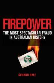 Firepower - The most spectacular fraud in Australian history ebook by Gerard Ryle