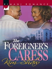 The Foreigner's Caress ebook by Kim Shaw