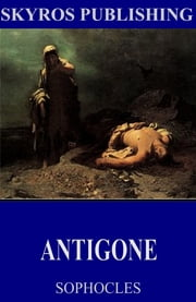 Antigone ebook by Sophocles,F. Storr