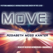 Move - Putting America's Infrastructure Back in the Lead audiobook by Rosabeth Moss Kanter