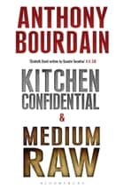 Tony Bourdain boxset: Kitchen Confidential & Medium Raw ebook by Anthony Bourdain