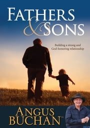 Fathers and Sons (eBook) - Building a strong and God-honoring relationship ebook by Angus Buchan