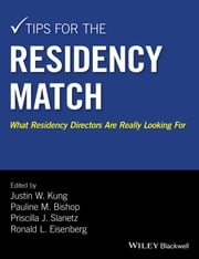 Tips for the Residency Match - What Residency Directors Are Really Looking For ebook by Justin W. Kung,Pauline M. Bishop,Priscilla J. Slanetz,Ronald L. Eisenberg