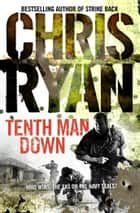 Tenth Man Down ebook by Chris Ryan