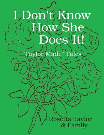 I Don't Know How She Does It! ebook by Rosetta Taylor