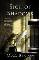 Sick of Shadows - An Edwardian Murder Mystery ebook by M. C. Beaton