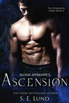 Ascension - The Dominion Series, #2 ebook by S. E. Lund