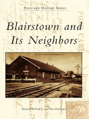 Blairstown and Its Neighbors ebook by Kenneth Bertholf Jr.