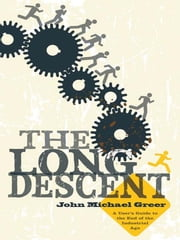 Long Descent ebook by John Michael Greer