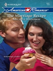 The Marriage Recipe ebook by Michele Dunaway