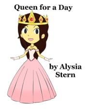 Queen For A Day ebook by Alysia Stern