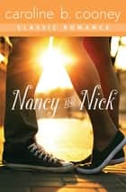 Nancy and Nick - A Cooney Classic Romance ebook by Caroline B. Cooney