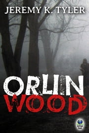 Orlin Wood ebook by Jeremy K. Tyler