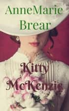 Kitty McKenzie ebook by Annemarie Brear