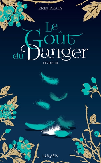 Le Goût du danger livre III ebook by Erin Beaty