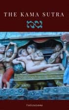 The Kama Sutra ebook by Vatsyayana