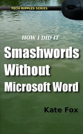 Smashwords Without Microsoft Word ebook by Kate Fox