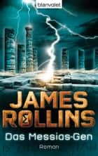 Das Messias-Gen - Roman ebook by James Rollins, Norbert Stöbe