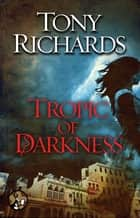 Tropic of Darkness ebook by Tony Richards