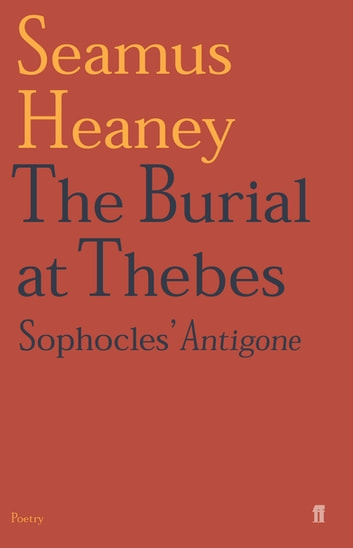The Burial at Thebes ebook by Seamus Heaney