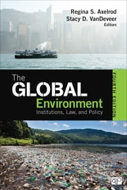 The Global Environment - Institutions, Law, and Policy ebook by Regina S. Axelrod,Stacy D. VanDeveer