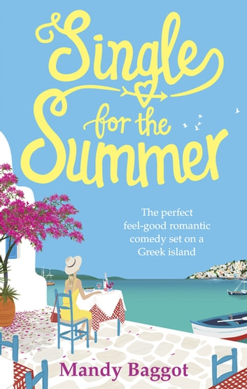 Single for the Summer - A feel-good summer read from the Queen of Greek romantic comedies eBook by Mandy Baggot
