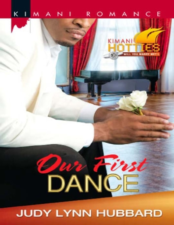 Our First Dance (Mills & Boon Kimani) (Kimani Hotties, Book 31) ebook by Judy Lynn Hubbard