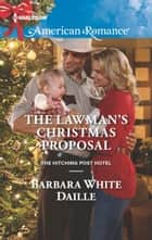 The Lawman's Christmas Proposal ebook by Barbara White Daille