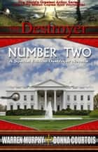 Number Two: A Special Edition Destroyer Novella ebook by Warren Murphy,Donna Courtois
