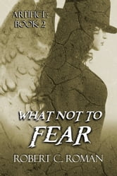 What Not to Fear ebook by Robert Roman