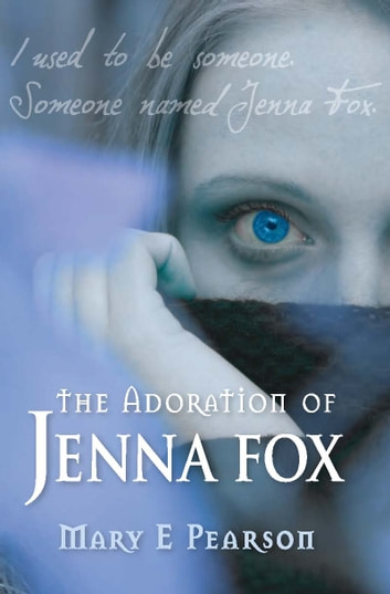 The Adoration of Jenna Fox ebook by Mary E Pearson
