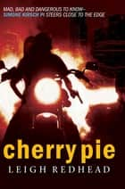 Cherry Pie ebook by Leigh Redhead