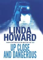 Up Close And Dangerous ebook by Linda Howard