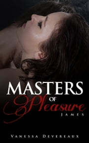 Masters of Pleasure-James ebook by Vanessa Devereaux