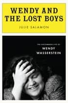 Wendy and the Lost Boys ebook by Julie Salamon
