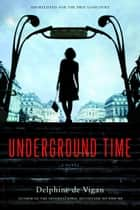 Underground Time ebook by Delphine de Vigan
