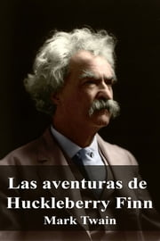 Las aventuras de Huckleberry Finn ebook by Mark Twain