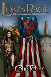 The United States of Vinland: Loki's Rage - The Markland Settlement Saga, #3 ebook by Colin Taber