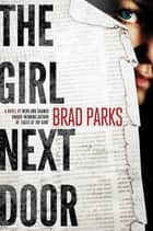 The Girl Next Door - A Mystery ebook by Brad Parks