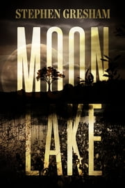 Moon Lake ebook by Stephen Gresham