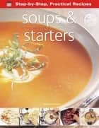 Soups & Starters ebook by Gina Steer