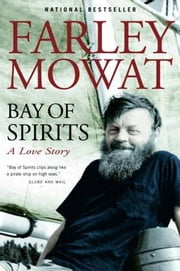 Bay of Spirits - A Love Story ebook by Farley Mowat