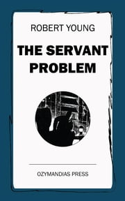 The Servant Problem ebook by Robert Young