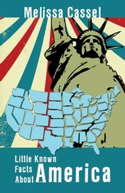 Little-Known Facts About America ebook by Melissa Cassel