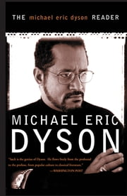 The Michael Eric Dyson Reader ebook by Michael Eric Dyson