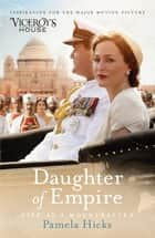 Daughter of Empire - Life as a Mountbatten eBook by Pamela Hicks