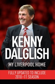 My Liverpool Home ebook by Kenny Dalglish