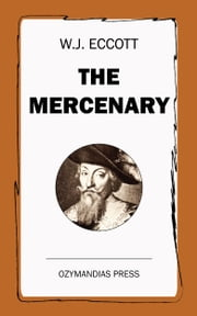 The Mercenary - A Tale of the Thirty Years War ebook by W.J. Eccott